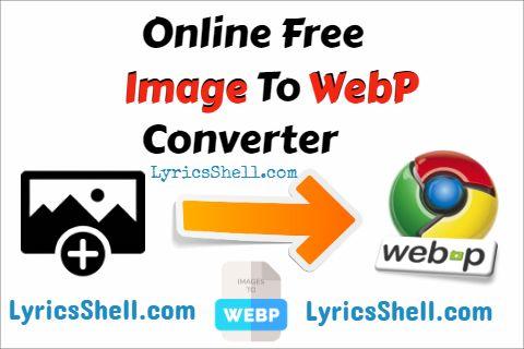 Image To WEBP Converter [LyricsShell]