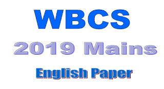 W.B.C.S (Main) Question Paper English 2019, WBCS 2019 Mains English paper