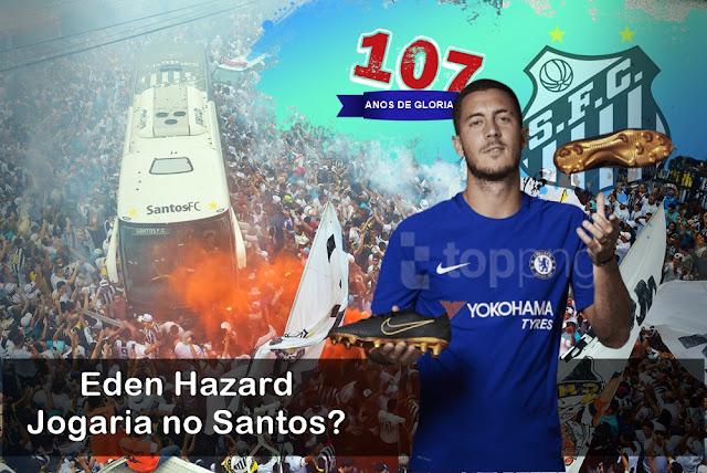 107 ANOS Eden Hazard  Jogaria no Santos - 17 Reforços para o melhor Santos de cada Época