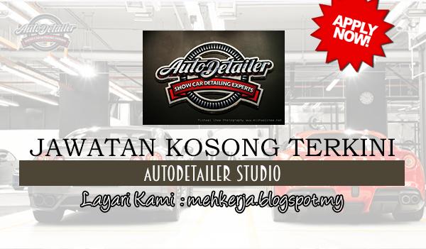 Jawatan Kosong Terkini 2017 di AutoDetailer Studio www.banyakjawatan.my