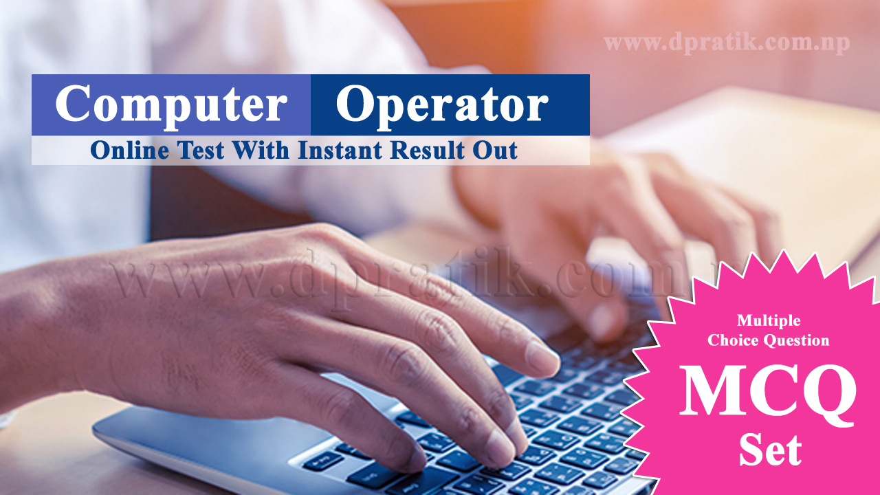 Computer Operator - Sub Computer Operator Level 5 and 4 Online Test Set 1