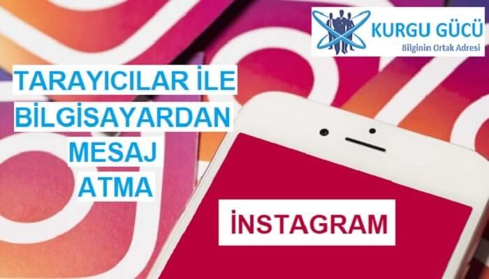 Tarayıcılar ile Bilgisayardan Instagram Mesaj Atma - Kurgu Gücü