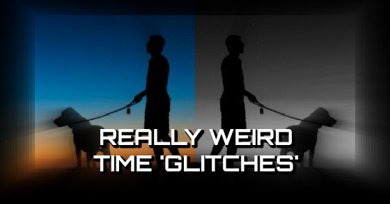 Really Weird Time 'Glitches'