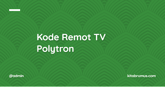 Kode Remot TV Polytron