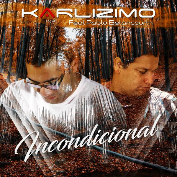 Karlizimo – Incondicional (Feat.Pablo Betancourth) (Single) 2021