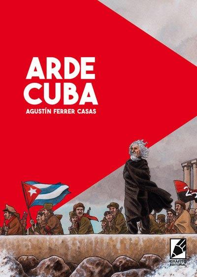 """""""Arde Cuba"""" de Agustín Ferrer Casas"""