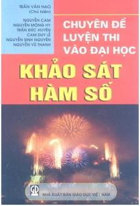 Chuyên đề luyện thi vào đại học - khảo sát hàm số - Trần Văn Hạo