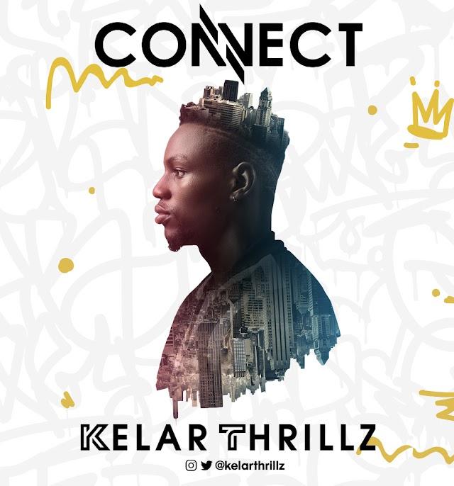Kelar Thrillz Premieres New Single - 'Connect' || @kelarthrillz @laurentsayz @1717mixing