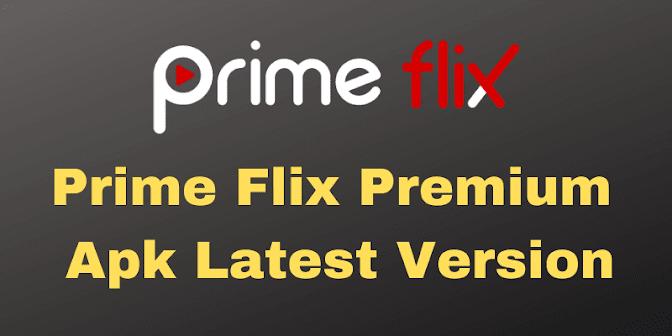 Prime Flix Premium  Apk Latest Version