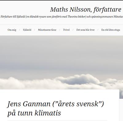 https://mathsnilsson.se/2020/01/28/jens-ganman-arets-svensk-pa-tunn-klimatis/?fbclid=IwAR3EHTTBP-b_ObhgocHCVlQX3TEOYI25ebihGmahnD0ekaO3TvjaY8L3nSk