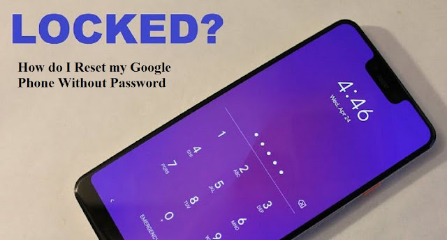 How do I reset my Google phone without password?