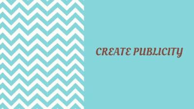 create publicity
