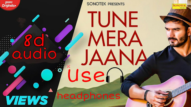 Tune mere jana 8d audio download with full lyrics