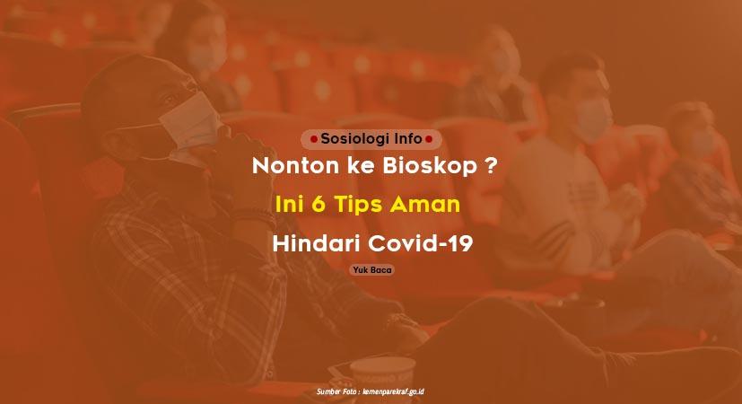 Mau Nonton ke Bioskop ? Ini 6 Tips Aman Jaga Kesehatan Hindari Covid-19