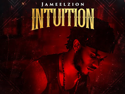 DOWNLOAD MP3: Jameel Zion - Intuition || @Jameelzion