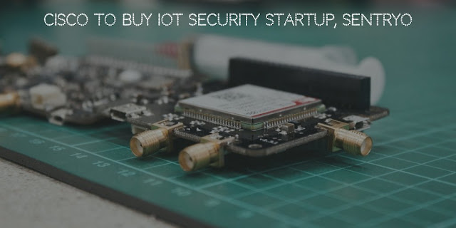 Cisco to buy IoT Security Startup, Sentryo