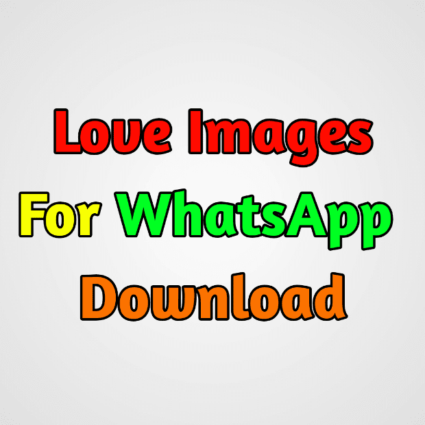 200+ Latest Love Images for Whatsapp Download