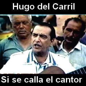Hugo del Carril - Si se calla el cantor