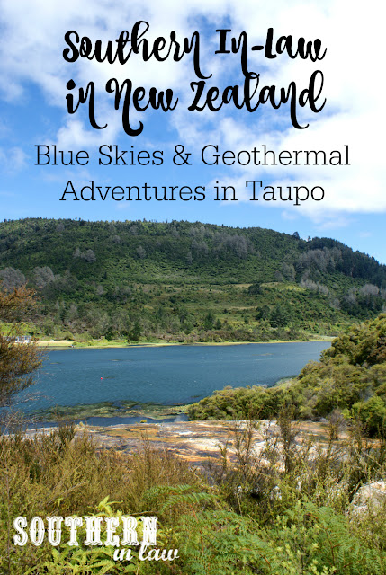 Blue Skies and Geothermal Adventures in Taupo, New Zealand