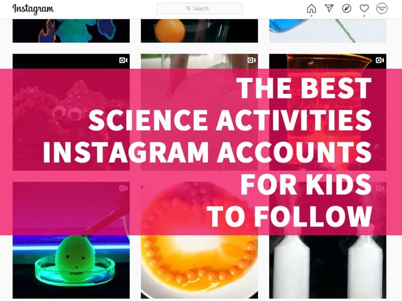 The Best Science Experiments Instagram Account List for Kids