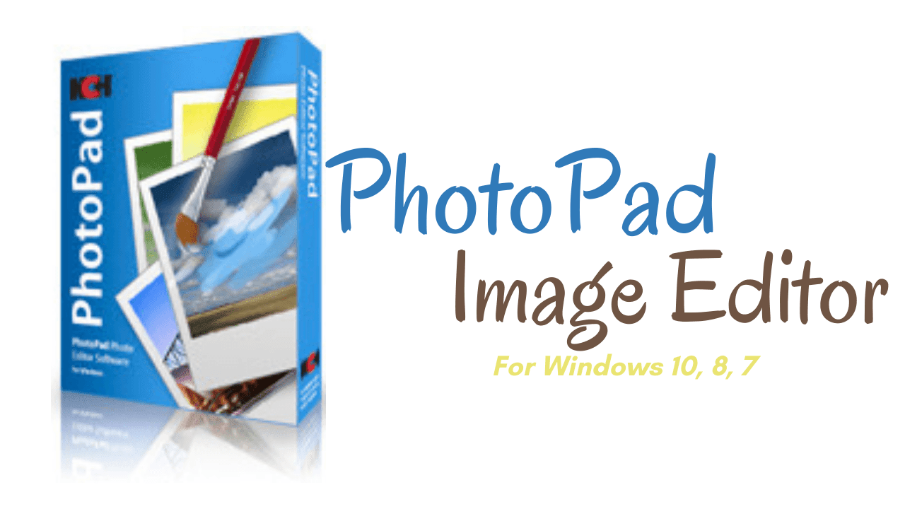 PhotoPad Image Editor Download Latest Version for Windows 10, 8, 7