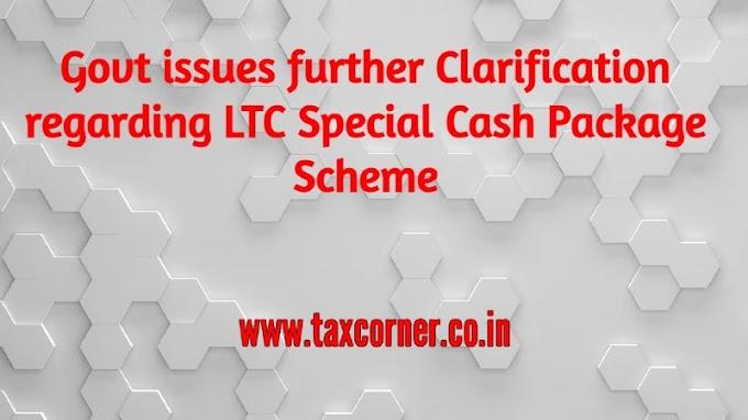 Govt issues further Clarification regarding LTC Special Cash Package Scheme