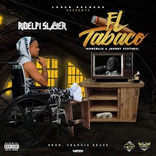 Ridelfi Slayer – El Tabaco