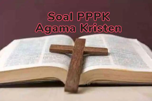 Soal P3K (PPPK) Agama Kristen