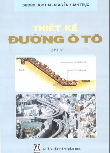 Sách thiết kế đường ô tô tập 2 - Dương Học Hải - Nguyễn Xuân Trục