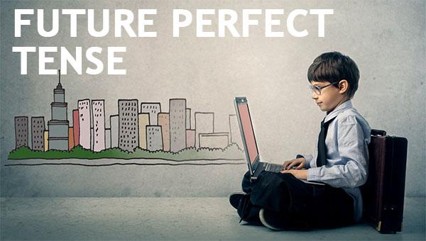 FUTURE PERFECT TENSE (Pengertian, Contoh Kalimat, Rumus, Fungsi) LENGKAP