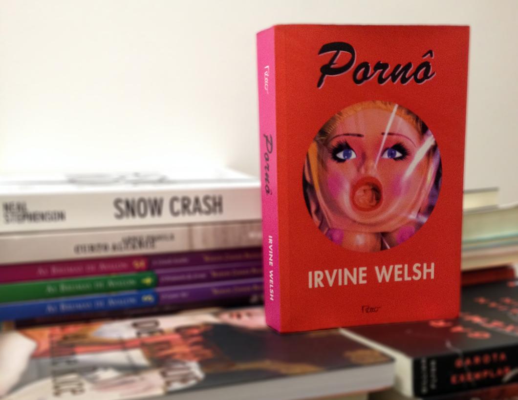 Resenha: Pornô, de Irvine Welsh - continuação de Trainspotting