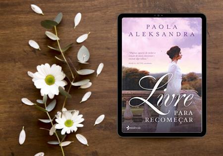 Resenha |  Livre Para Recomeçar - Paola Aleksandra