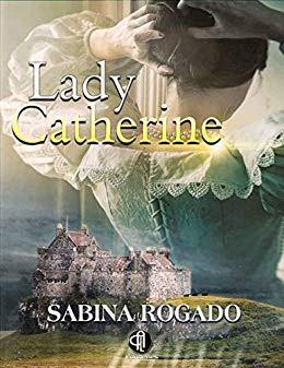 lady-catherine-sabina-rogado-novela
