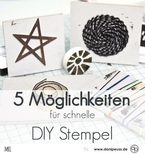 http://danipeuss.blogspot.com/2017/08/5-moglichkeiten-schnelle-diy-stempel.html