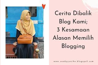 3 kesamaan alasan memilih blogging