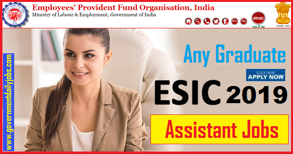 ESIC Assistant Recruitment Notification for 280 Vacancy