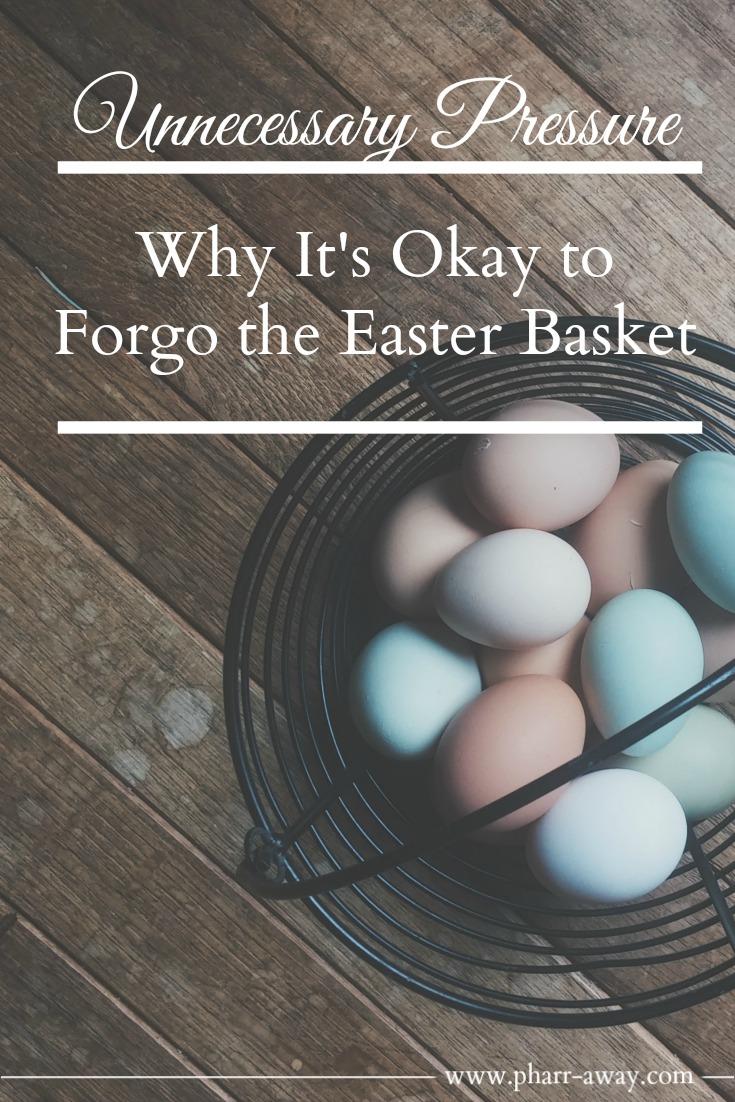 Forego the Easter Basket