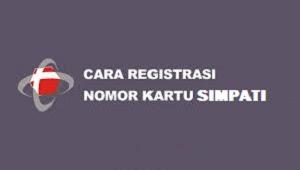 Cara Registrasi Kartu Simpati