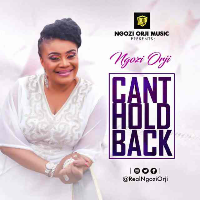 Music + Video: Cant Hold Back - Ngozi Orji