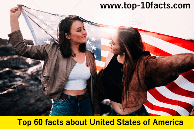 Top 60 facts about United States of America