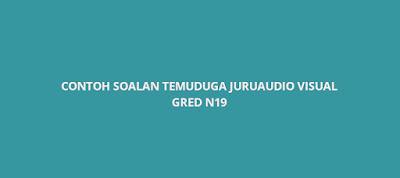 Contoh Soalan Temuduga Juruaudio Visual N19