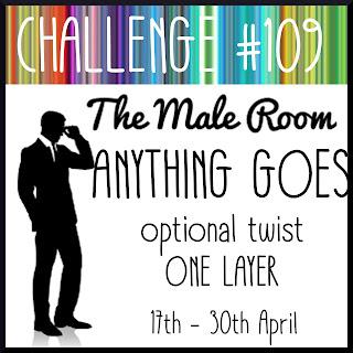 https://themaleroomchallengeblog.blogspot.com/2019/04/challenge-109-anything-goes-optional.html