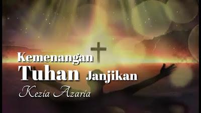 Download Lagu Kezia Azaria - Kemenangan Tuhan Janjikan