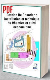 Gestion De Chantier : installation et technique du Chantier et suivi economique PDF
