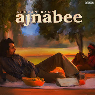 Ajnabee - Bhuvan Bam Song Lyrics Mp3 Audio & Video Download