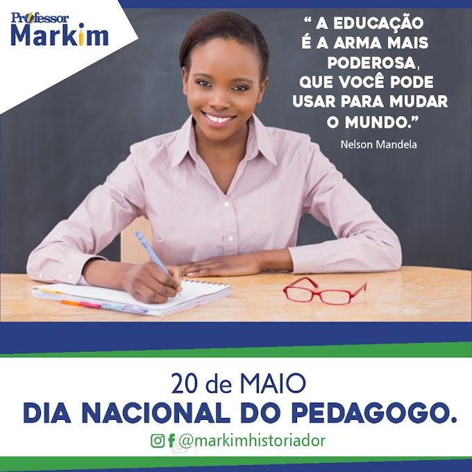 PROFESSOR MARKIM: Dia Nacional do Pedagogo, ou simplesmenteDia do Pedagogo, é comemorado em20 de maio.