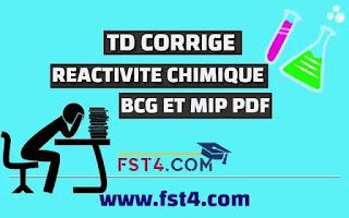TD REACTIVITE CHIMIQUE CORRIGE BCG MIP PDF