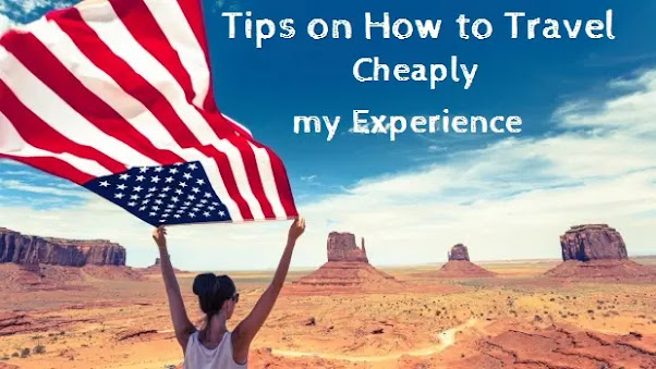 7 Tips on How to Travel Cheaply - my Experience