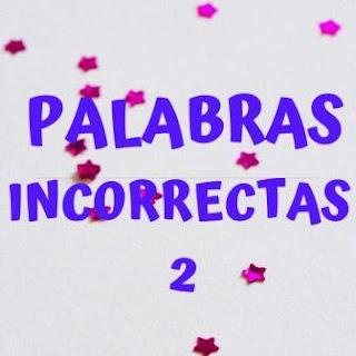 Vocabulario español palabras incorrectas