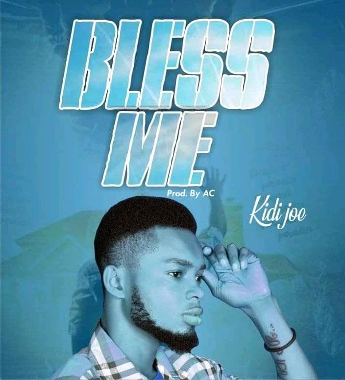 [Music] Kidi Joe - Bless me (prod. AC records) #Arewapublisize